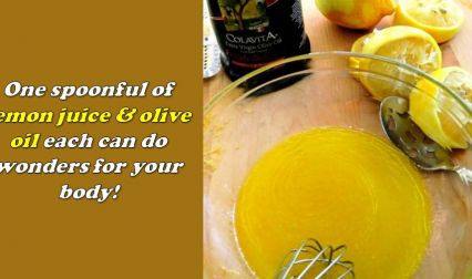 One Spoonful of Lemon Juice & Olive Oil Can Do Wonders For Your Body! A Must Read