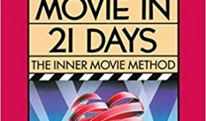 "Movie Book Review – ""How To Write a Movie in 21 Days- The Inner Movie Method,"" by Viki King"